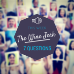 7 Questions With The Wine Jerk